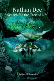 Nathan Dee - Search for the Tree of Life ebook by R. Shalendra