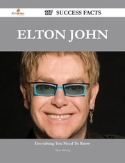 Elton John 117 Success Facts - Everything you need to know about Elton John ebook by Steve Strong