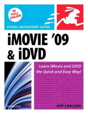 iMovie 09 and iDVD for Mac OS X: Visual QuickStart Guide ebook by Carlson, Jeff