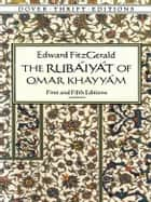 The Rubáiyát of Omar Khayyám ebook by Edward FitzGerald