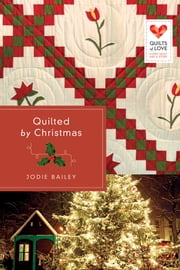 Quilted by Christmas ebook by Jodie Bailey
