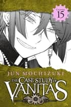 The Case Study of Vanitas, Chapter 15 ebook by Jun Mochizuki