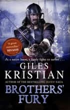 Brothers' Fury ebook by Giles Kristian