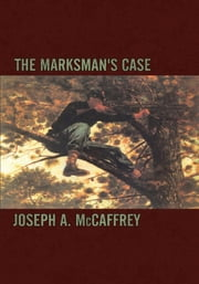 The Marksman's Case ebook by Joseph A. McCaffrey