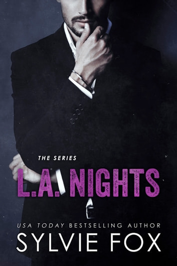 L.A. Nights, The Series - Romantic Women's Fiction Boxed Set (The Complete Series) ebook by Sylvie Fox