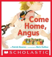 Come Home, Angus ebook by Patrick Downes,Boris Kulikov