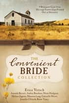 The Convenient Bride Collection ebook by Amanda Barratt,Andrea Boeshaar,Mona Hodgson,Melissa Jagears,Maureen Lang,Gabrielle Meyer,Jennifer Uhlarik,Erica Vetsch,Renee Yancy