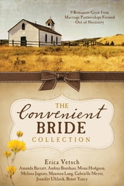 The Convenient Bride Collection - 9 Romances Grow from Marriage Partnerships Formed Out of Necessity ebook by Amanda Barratt,Andrea Boeshaar,Mona Hodgson,Melissa Jagears,Maureen Lang,Gabrielle Meyer,Jennifer Uhlarik,Erica Vetsch,Renee Yancy