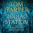 Zodiac Station audiobook by Tom Harper