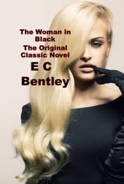 The Woman in Black ebook by E C Bentley