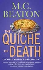 The Quiche of Death - The First Agatha Raisin Mystery ebook by M. C. Beaton