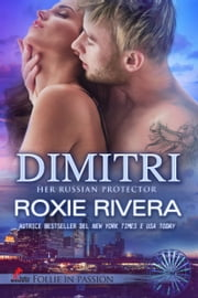 "DIMITRI - versione italiana ""Her Russian Protector #2"" eBook by Roxie Rivera, Sofia Pantaleoni"