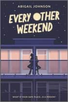 Every Other Weekend ebook by Abigail Johnson
