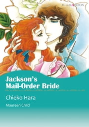 JACKSON'S MAIL-ORDER BRIDE (Mills & Boon Comics) - Mills & Boon Comics ebook by Maureen Child,Chieko Hara