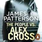 The People vs. Alex Cross - (Alex Cross 25) audiobook by James Patterson