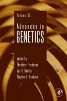 Advances in Genetics ebook by Theodore Friedmann, Stephen F. Goodwin, Jay C. Dunlap