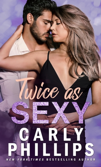 Twice as Sexy ebook by Carly Phillips