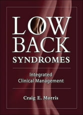 Low Back Syndromes: Integrated Clinical Management - Integrated Clinical Management ebook by Craig Morris