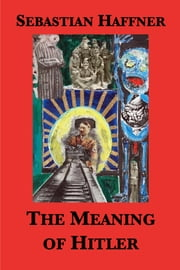 The Meaning of Hitler ebook by Sebastian Haffner