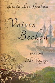 Voices Beckon, Pt. 1: The Voyage ebook by Linda Lee Graham
