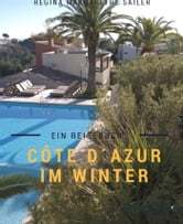 Côte d'Azur im Winter ebook by Regina Margarethe Sailer