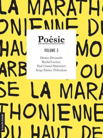 Poésie, volume 3 ebook by Denise Desautels,Rachel Leclerc,Paul Chanel Malenfant,Serge Patrice Thibodeau