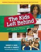 Kids Left Behind, The ebook by Robert D. Barr,William H. Parrett