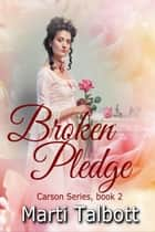 Broken Pledge ebook by Marti Talbott