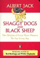 Shaggy Dogs and Black Sheep ebook by Albert Jack