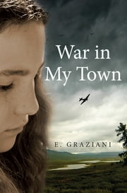 War In My Town ebook by E. Graziani