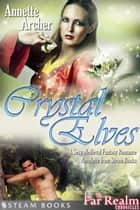 Crystal Elves - A Sexy Medieval Fantasy Romance Novelette From Steam Books ebook by Annette Archer, Steam Books