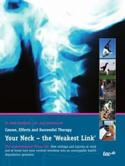 Your Neck - the 'Weakest Link' - Causes, Effects and Successful Therapy ebook by Bodo Kuklinski, Anja Schemionek