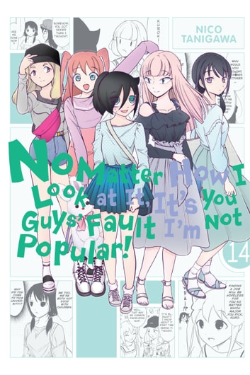 No Matter How I Look at It, It's You Guys' Fault I'm Not Popular!, Vol. 14 ebook by Nico Tanigawa