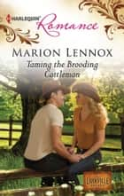 Taming the Brooding Cattleman ebook by