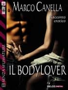 Il bodylover ebook by Marco Canella