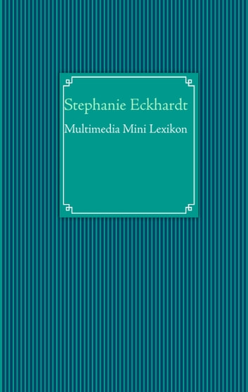 Multimedia Mini Lexikon ebook by Stephanie Eckhardt