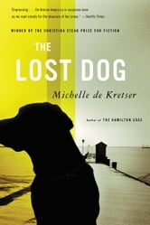 The Lost Dog ebook by Michelle de Kretser