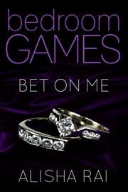 Bet On Me ebook by Alisha Rai