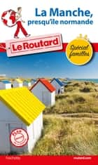 Guide du Routard La Manche, presqu'île normande ebook by Collectif