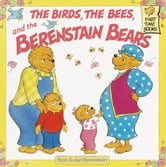 The Birds, the Bees, and the Berenstain Bears ebook by Stan Berenstain,Jan Berenstain