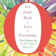 O's Little Book of Love and Friendship audiobook by The Editors of O, the Oprah Magazine