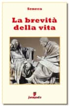 La brevità della vita - testo in italiano eBook by Seneca, Barbara Bellavia