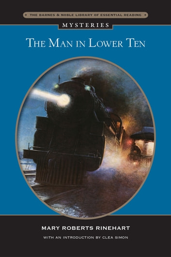 The Man in Lower Ten (Barnes & Noble Library of Essential Reading) ebook by Mary  Roberts Rinehart