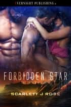 Forbidden Star ebook by Scarlett J Rose