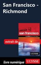 San Francisco - Richmond ebook by Alain Legault