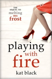 Playing With Fire ebook by Kat Black