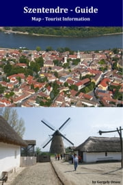 Szentendre, Hungary: Tourist Guide ebook by Gergely Orosz