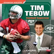 Tim Tebow - Football Superstar ebook by Matthew John Doeden