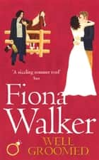 Well Groomed ebook by Fiona Walker