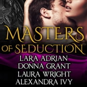 Masters of Seduction - Books 1-4 (Volume 1) audiobook by Lara Adrian, Donna Grant, Laura Wright,...